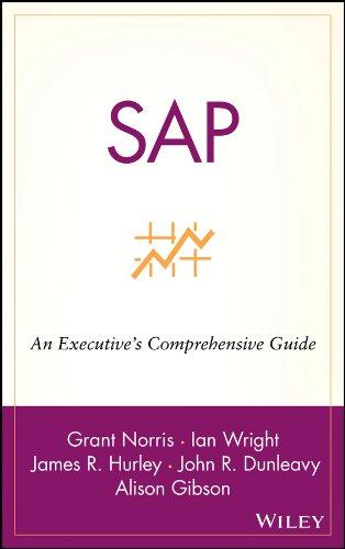 SAP: An Executive's Comprehensive Guide: Grant Norris, Ian