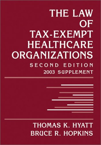 9780471250210: The Law of Tax-Exempt Healthcare Organizations 2003 Cumulative Supplement (Intellectual Property-General, Law, Accounting & Finance, Management, Licensing, Special Topics)