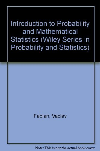 Introduction to Probability and Mathematical Statistics (Wiley: Fabian, Vaclav, Hannan,