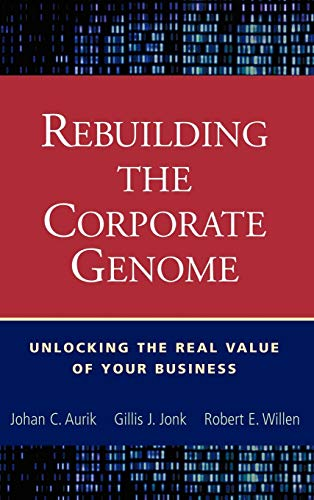 9780471250760: Rebuilding the Corporate Genome: Unlocking the Real Value of Your Business