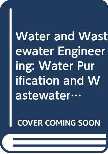 Water and Wastewater Engineering: Water Purification and: Gordon Maskew Fair,