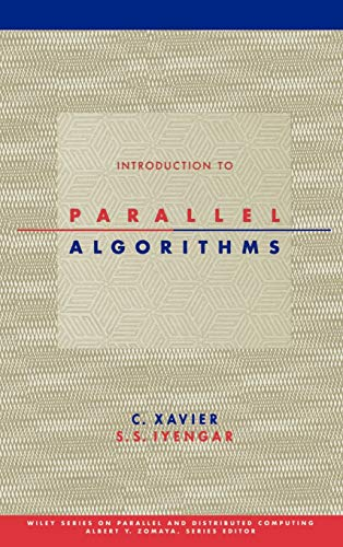 Introduction to Parallel Algorithms (Wiley Series on: C. Xavier, S.