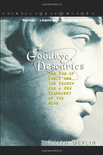 9780471251866: Goodbye, Descartes: The End of Logic and the Search for a New Cosmology of the Mind