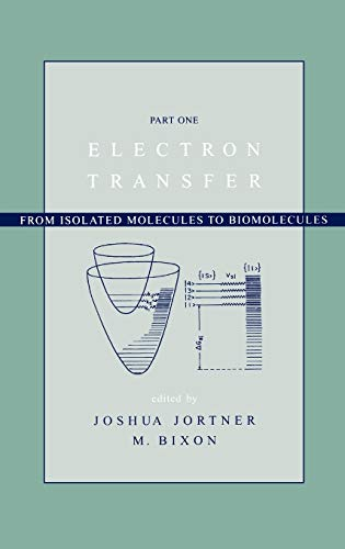 Electron Transfer: From Isolated Molecules to Biomolecules,: Joshua Jortner; M.