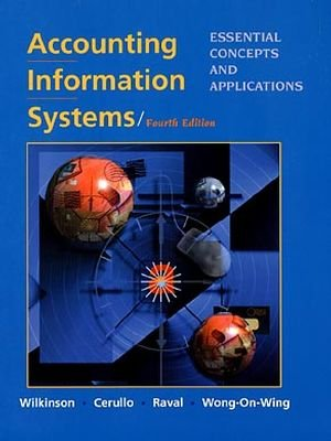 Accounting Information Systems: Essential Concepts and Applications,: Joseph W. Wilkinson,
