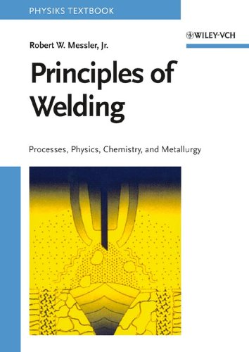 9780471253761: Principles of Welding: Processes, Physics, Chemistry, and Metallurgy