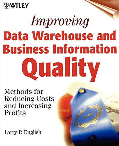 9780471253839: Improving Data Warehouse and Business Information Quality: Methods for Reducing Costs and Increasing Profits