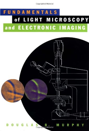 9780471253914: Fundamentals of Light Microscopy and Electronic Imaging