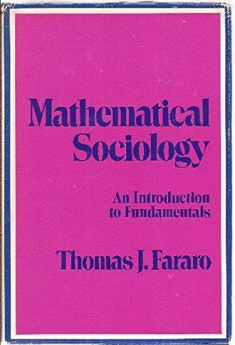 Mathematical Sociology: An Introduction to Fundamentals: Thomas J. Fararo