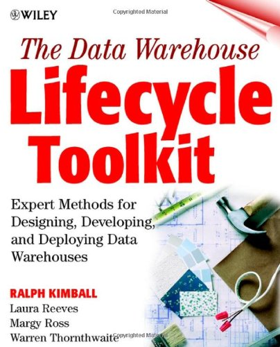 9780471255475: The Data Warehouse Lifecycle Toolkit : Expert Methods for Designing, Developing, and Deploying Data Warehouses