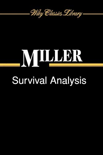 Survival Analysis (Wiley Classics Library): Rupert G. Miller Jr.