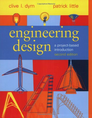 Engineering Design: A Project-Based Introduction, 2nd Edition: Dym, Clive L.; Little, Patrick