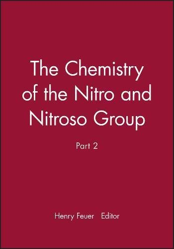 9780471257912: Chemistry of the Nitro and Nitroso Groups Part 2 (Chemistry of Functional Groups)