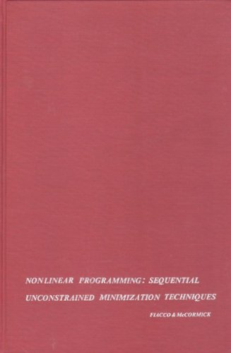 9780471258100: Nonlinear Programming: Sequential Unconstrained Minimization Techniques