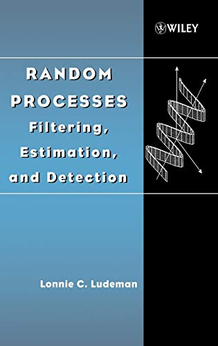 Random Processes: Filtering, Estimation and Detection (Hardback): Lonnie C. Ludeman