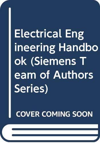 9780471260202: Electrical Engineering Handbook (Siemens Team of Authors Series)