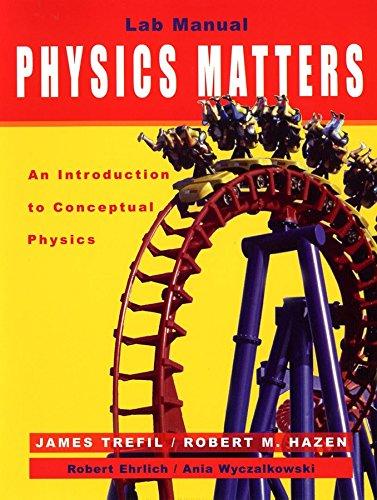 Laboratory Manual to accompany Physics Matters: An: James Trefil; Robert