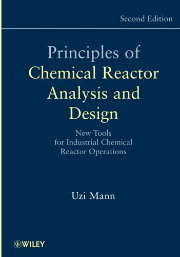 9780471261803: Principles of Chemical Reactor Analysis and Design: New Tools for Industrial Chemical Reactor Operations