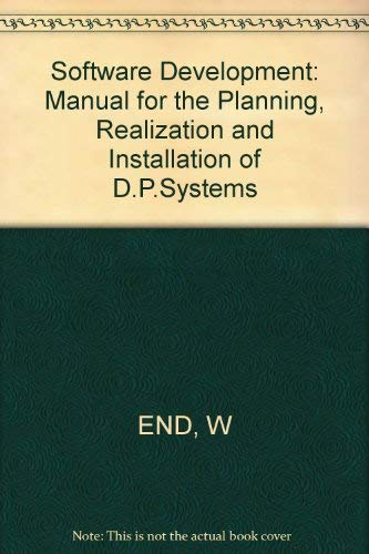 Software Development: Manual for the Planning, Realization and Installation of D.P.Systems: ...