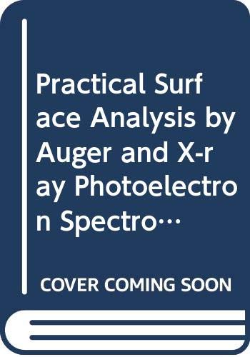 Practical Surface Analysis by Auger and X-ray Photoelectron Spectroscopy (9780471262794) by D. Briggs; M.P. Seah