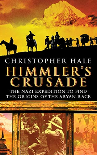9780471262923: Himmler's Crusade: The Nazi Expedition to Find the Origins of the Aryan Race