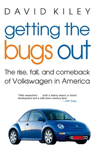 9780471263043: Getting the Bugs Out: The Rise, Fall, and Comeback of Volkswagen in America (Adweek Books)