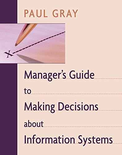 Manager's Guide to Making Decisions about Information Systems (9780471263593) by Gray