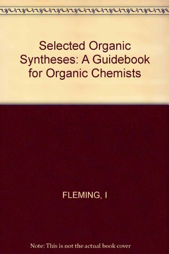 9780471263906: Selected Organic Syntheses: A Guidebook for Organic Chemists