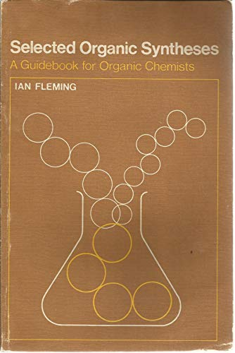 9780471263913: Selected Organic Syntheses: A Guidebook for Organic Chemists