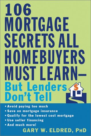 9780471263951: The 106 Mortgage Secrets All Homebuyers Must Learn--But Lenders Don't Tell