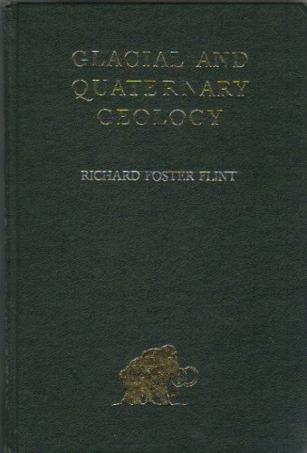 Glacial and Quaternary Geology: Flint, Richard Foster