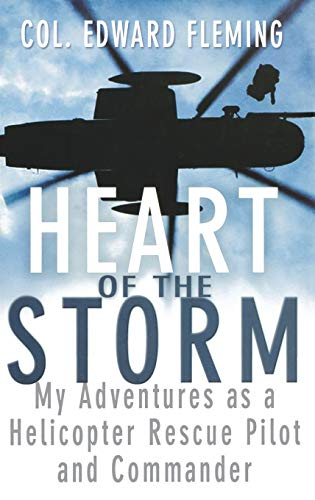 9780471264361: Heart of the Storm: My Adventures as a Helicopter Rescue Pilot and Commander