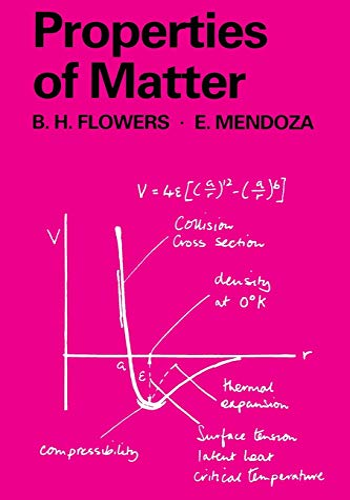 Properties of Matter (Manchester Physics): B. H. Flowers