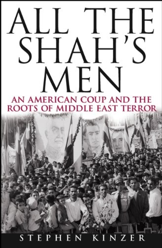 9780471265177: All the Shah's Men: An American Coup and the Roots of Middle East Terror