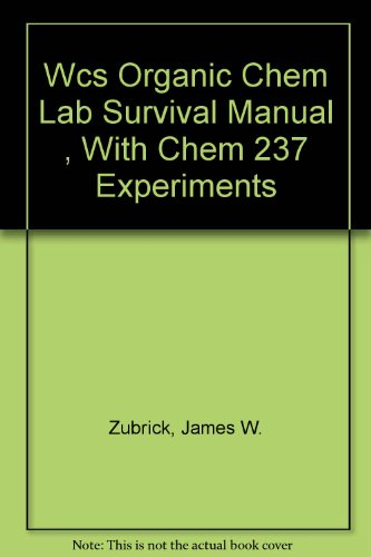 9780471265641: Wcs Organic Chem Lab Survival Manual , With Chem 237 Experiments