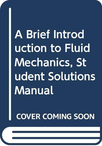 9780471265894: A Brief Introduction to Fluid Mechanics, Student Solutions Manual