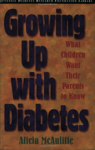 9780471265924: Growing Up With Diabetes: What Children Want Their Parents to Know