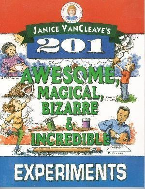 9780471265931: Janice VanCleave's 201 Awesome, Magical Bizarre, and Incredible Experiments