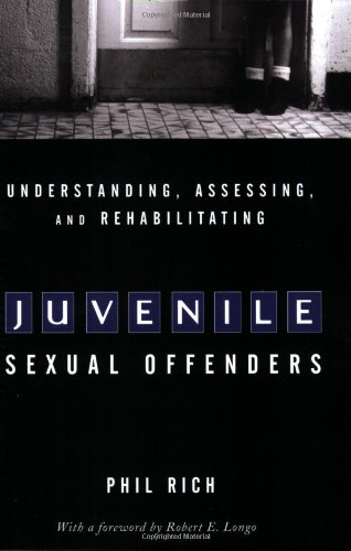 9780471266358: Understanding, Assessing, and Rehabilitating Juvenile Sexual Offenders