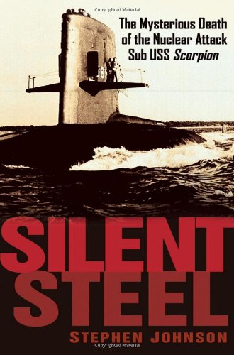 9780471267379: Silent Steel: The Mysterious Death of the Nuclear Attack Sub USS Scorpion