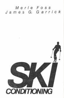Ski Conditioning: Garrick, James G., Foss, Merle L.