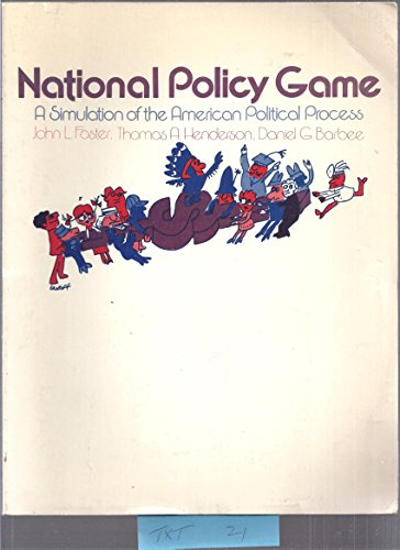 National Policy Game: Simulation of the American: John L. Foster,