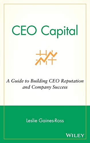 9780471268079: CEO Capital: A Guide to Building CEO Reputation and Company Success
