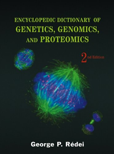 9780471268215: Encyclopedic Dictionary of Genetics, Genomics, and Proteomics