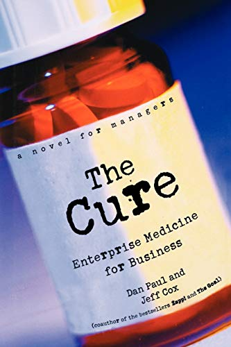 9780471268307: The Cure: Enterprise Medicine for Business: A Novel for Managers