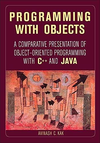 9780471268529: Programming with Objects: A Comparative Presentation of Object Oriented Programming with C++ and Java