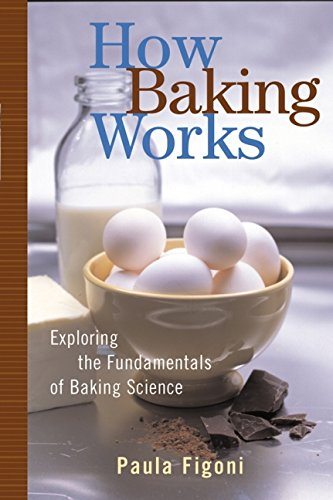 9780471268567: How Baking Works: Exploring the Fundamentals of Baking Science
