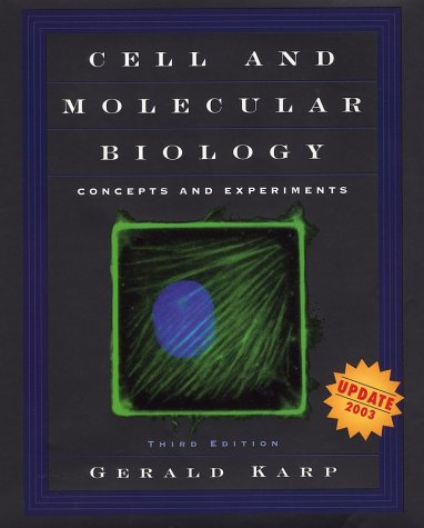 Cell and Molecular Biology: Concepts and Experiments: Gerald Karp