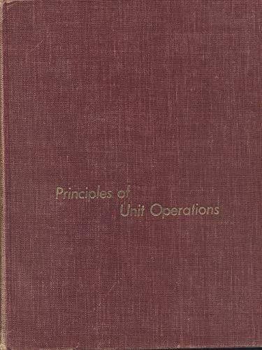 9780471268963: Principles of Unit Operations