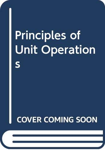 9780471268970: Principles of Unit Operations